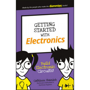 Getting Started with Electronics: Build Electronic Circuits!